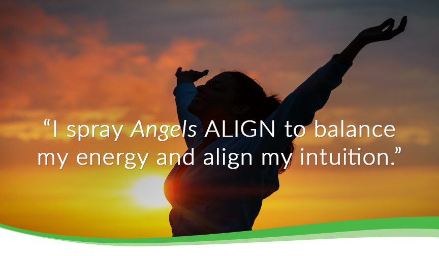 I spray angels align to balance my energy and align my intuition.