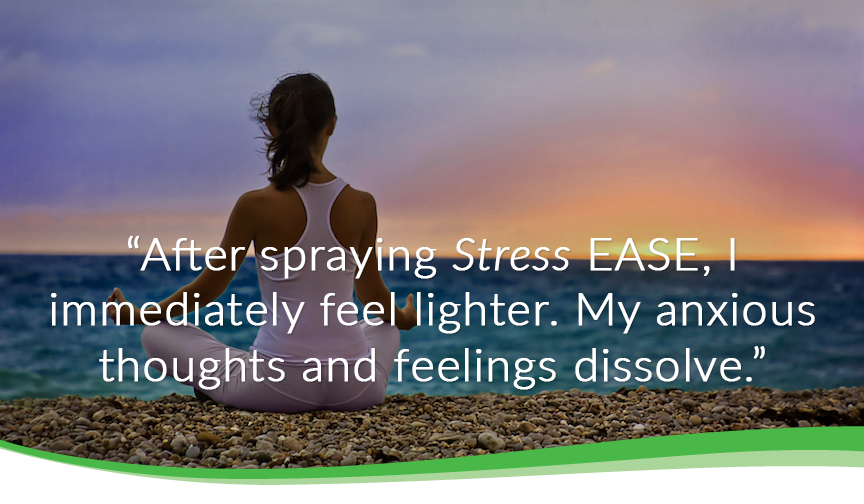 After spraying stress ease, I immediately feel lighter.  My anxious thought and feeling dissove.